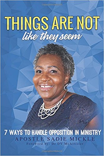 Things Are Not As They Seem by Apostle Sadie Mickie