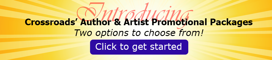 Introducing Crossroads' Author/Artists Promotional Packages. Click here to get started.